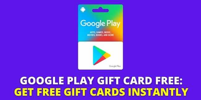 Google Play Gift Card Free: Get Free Gift Cards Instantly